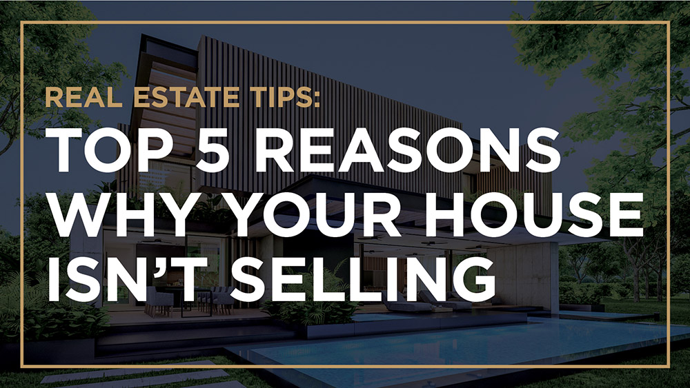 Top 5 Reasons Why Your House Isn't Selling